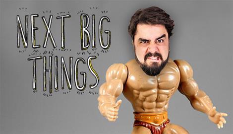 next big things