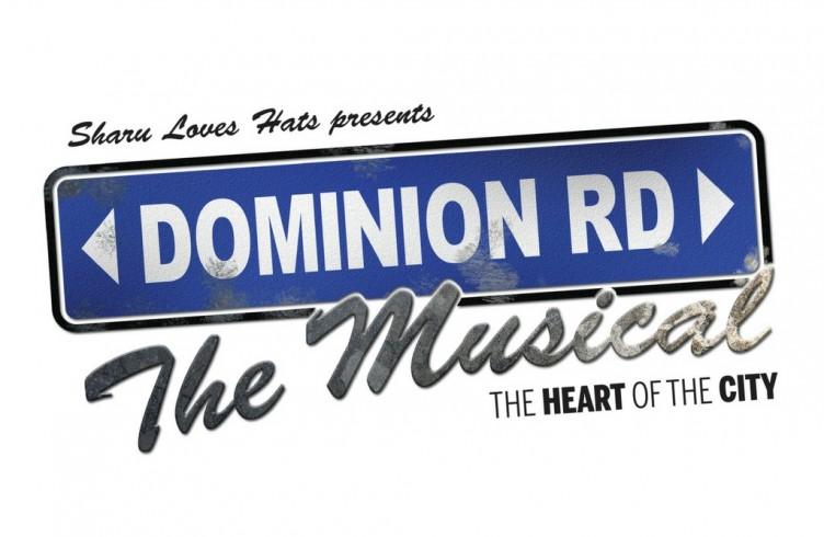 Dominion Rd The Musical