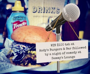 WIN $100 tab at Andy's Burgers & Bar comedy at Sammy's Lounge
